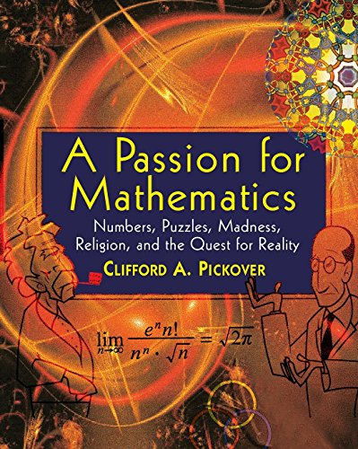 9780471690986: A Passion for Mathematics: Numbers, Puzzles, Madness, Religion, and the Quest for Reality