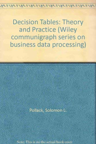 9780471691501: Decision Tables: Theory and Practice (Wiley communigraph series on business data processing)