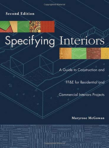 9780471692614: Specifying Interiors: A Guide to Construction and FF&E for Residential and Commercial Interiors Projects