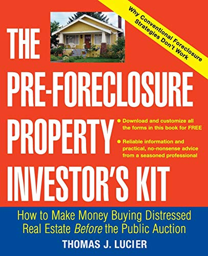 The Pre-Foreclosure Property Investor's Kit: How to: Thomas Lucier