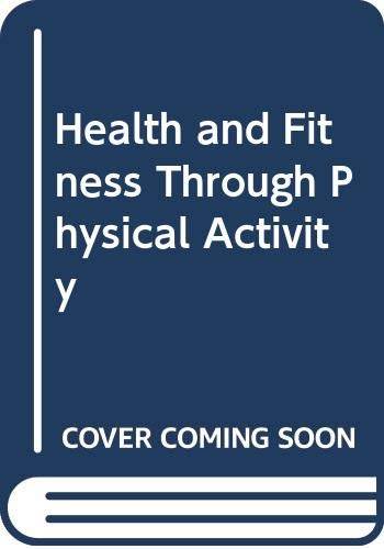 9780471692850: Health and Fitness Through Physical Activity (American College of Sports Medicine series)