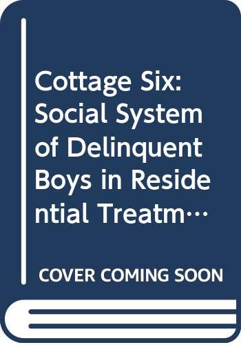 9780471693109: Cottage Six: Social System of Delinquent Boys in Residential Treatment