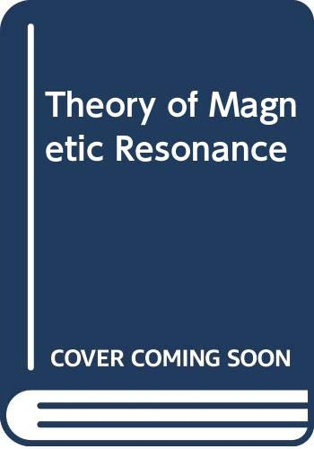 9780471693833: Theory of Magnetic Resonance