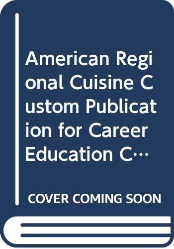 9780471694229: American Regional Cuisine Custom Publication for Career Education Corp Schools