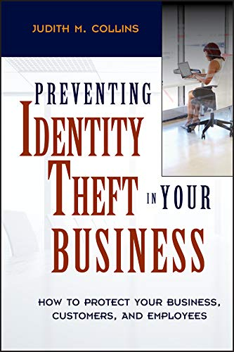 9780471694694: Preventing Identity Theft in Your Business : How to Protect Your Business, Customers, and Employees