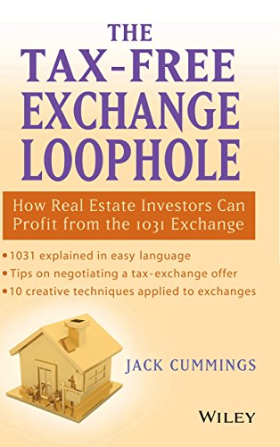 9780471695783: The Tax-Free Exchange Loophole: How Real Estate Investors Can Profit from the 1031 Exchange