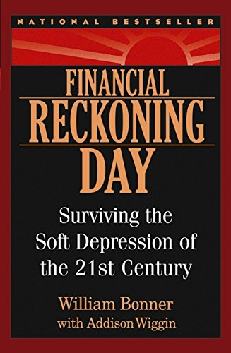 9780471696582: Financial Reckoning Day: Surviving the Soft Depression of the 21st Century (Agora Series)