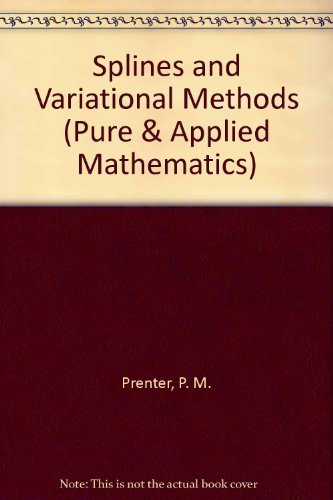 9780471696605: Splines and Variational Methods (Pure & Applied Mathematics)