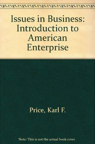 Issues in Business: Introduction to American Enterprise: Karl F. Price,