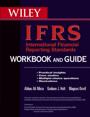 International Financial Reporting Standards (IFRS) Workbook and: Abbas Ali Mirza,