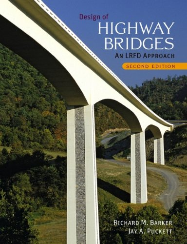 Design of Highway Bridges: An LRFD Approach: Barker, Richard M., Puckett, Jay A.