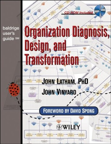 Baldrige User's Guide: Organization Diagnosis, Design, and Transformation: John Latham