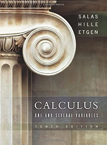 Calculus: One and Several Variables: Saturnino L. Salas,