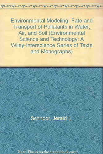 9780471698050: Environmental Modeling: Fate and Transport of Pollutants in Water, Air, and Soil (Environmental Science and Technology: A Wiley–Interscience Series of Texts and Monographs)