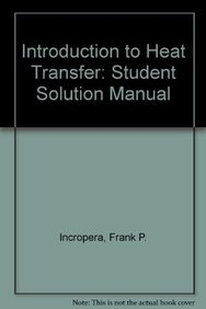 9780471698661: Introduction to Heat Transfer: Student Solution Manual