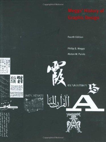 Meggs' History of Graphic Design: Alston W. Purvis;