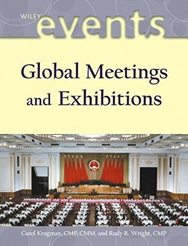 Global Meetings and Exhibitions (The Wiley Event Management Series): Carol Krugman CMP CMM; Rudy R....