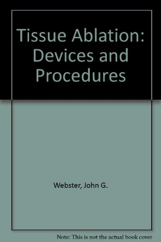 9780471699477: Tissue Ablation: Devices and Procedures