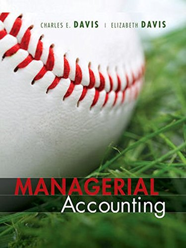 Managerial Accounting: Charles E. Davis,