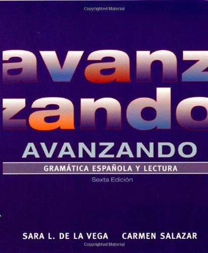 Avanzando: Gramatica espanola y lectura (Spanish Edition): Carmen Salazar; Sara L. de la Vega
