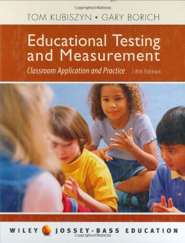 9780471700050: Educational Testing and Measurement: Classroom Application and Practice