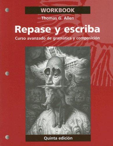 9780471700135: Repase y Escriba: Curso Avanzado de Gramatica y Composicion: Workbook