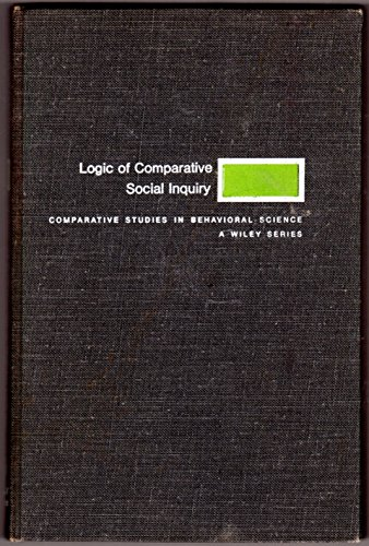9780471701422: The Logic of Comparative Social Inquiry (Comparative studies in behavioral science)