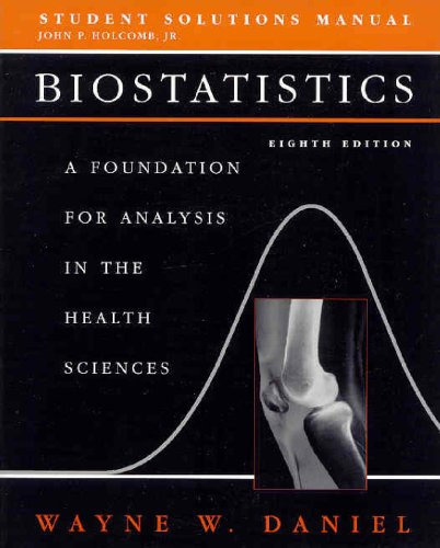 Biostatistics, Student Solutions Manual: A Foundation for: Daniel, Wayne W.