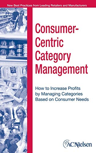 9780471703594: Consumer-Centric Management: How to Increase Profits by Managing Categories Based on Consumer Needs