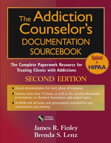 The Addiction Counselor's Documentation Sourcebook: The Complete: Finley, James R.;