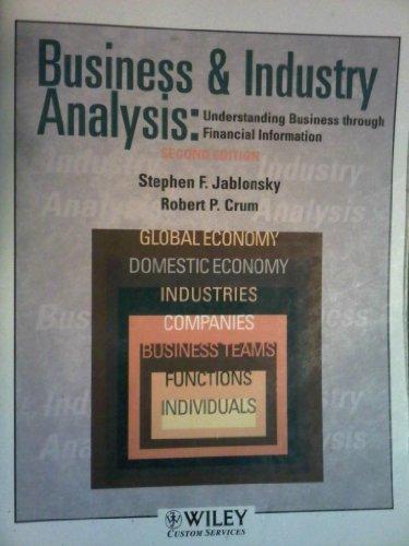 Business & Industry Analysis: Understanding Business Through: Stephen F Jablonsky