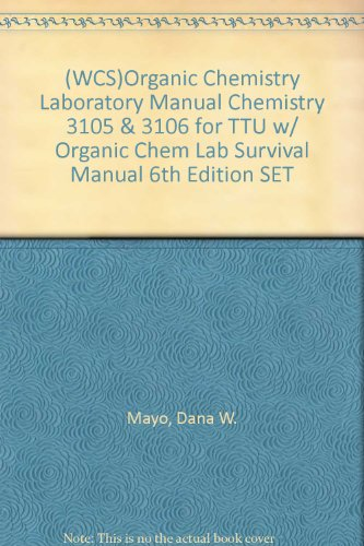 9780471704027: (WCS)Organic Chemistry Laboratory Manual Chemistry 3105 & 3106 for TTU w/ Organic Chem Lab Survival Manual 6th Edition SET