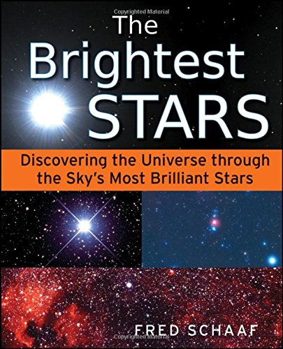 9780471704102: The Brightest Stars: Discovering the Universe Through the Sky's Most Brilliant Stars
