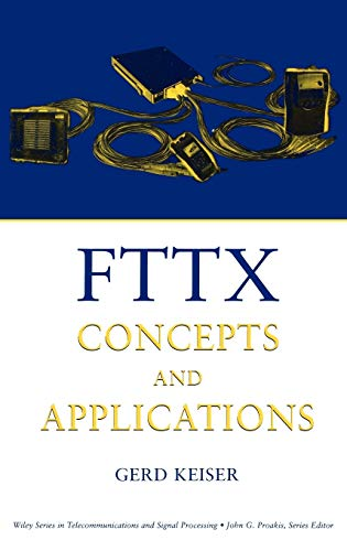 FTTX Concepts and Applications (Hardback): Gerd Keiser
