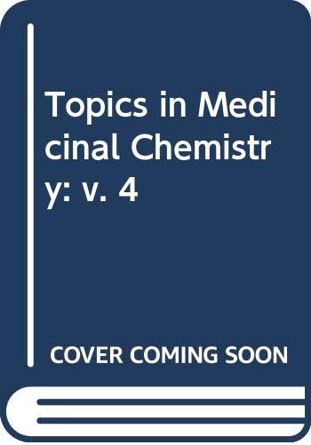 Topics in Medicinal Chemistry: VOLUMES 1- 4: Rabinowitz, Joseph L and Ralph M Myerson