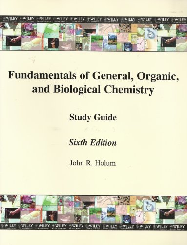 Study Guide for Fundamentals of General, Organic, and Biological Chemistry, 6th: Holum, John R.