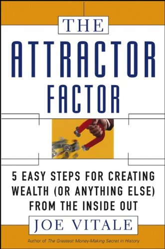 9780471706045: The Attractor Factor: 5 Easy Steps for Creating Wealth (or Anything Else) from the Inside Out