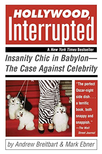 9780471706243: Hollywood, Interrupted: Insanity Chic in Babylon - The Case Against Celebrity
