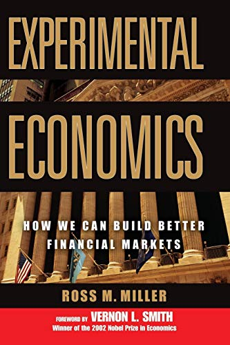 9780471706250: Experimental Economics: How We Can Build Better Financial Markets