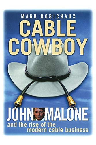 9780471706373: Cable Cowboy: John Malone and the Rise of the Modern Cable Business
