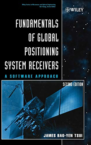 9780471706472: Fundamentals of Global Positioning System Receivers: A Software Approach