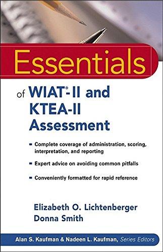 Essentials of WIAT-II and KTEA-II Assessment (Essentials: Elizabeth O. Lichtenberger;