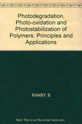 9780471707882: Photodegradation, Photo-oxidation and Photostabilization of Polymers: Principles and Applications