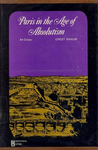 9780471708186: Paris in the Age of Absolutism: An Essay (New Dimensions in History S.)