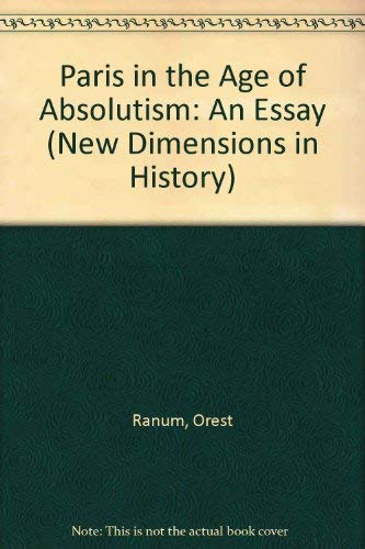 9780471708193: Paris in the Age of Absolutism: An Essay (New Dimensions in History S.)