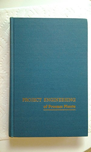 Project Engineering of Process Plants: Rase, Howard F.,