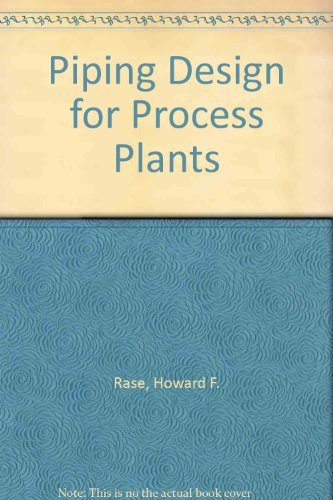 Piping Design for Process Plants: Rase, Howard F.