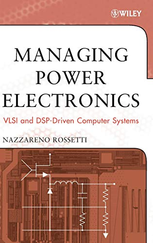 9780471709596: Managing Power Electronics: VLSI and DSP-Driven Computer Systems (Wiley - IEEE)