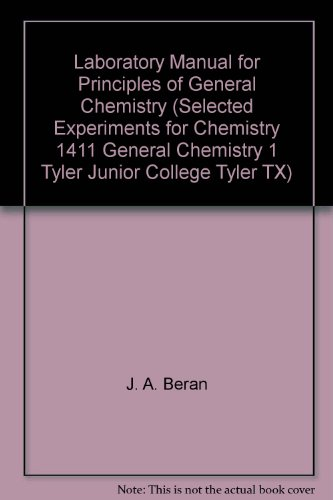 9780471709817: Laboratory Manual for Principles of General Chemistry (Selected Experiments for Chemistry 1411 General Chemistry 1 Tyler Junior College Tyler TX)