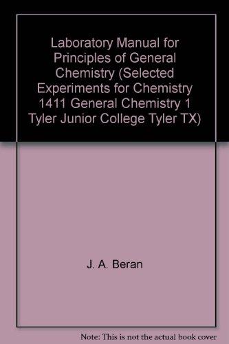 Laboratory Manual for Principles of General Chemistry: J. A. Beran